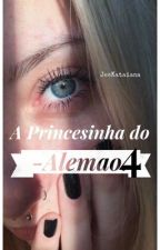 A Princesinha do Alemão 4. by JesKataiana