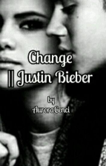 Change || Justin Bieber