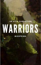 Warriors    An ATLA Fanfiction by MissPrima