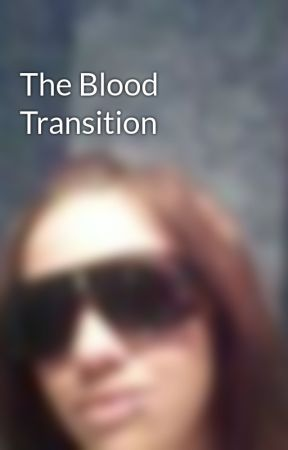 The Blood Transition by kcal2010