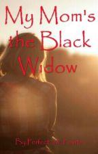 My Mom's the Black Widow by Christmas_Mischief