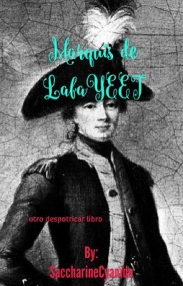 Marquis de LafaYEET: Otro Despotricar Libro