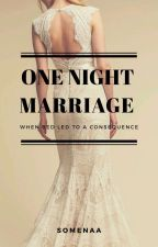 One Night Marriage (Complete) by somenaa