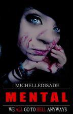 Mental (Pausada y en Edición) by MichelleDiSade