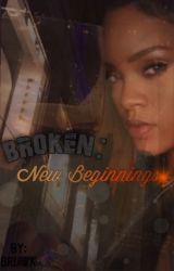 Broken 2: New Beginnings by BriAWK