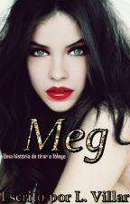 Meg by lariscarvalhovillar