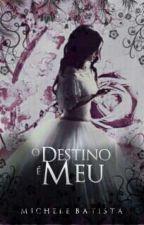 O Destino é Meu by MiBatista