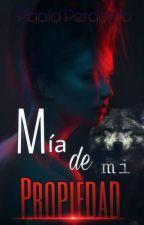 MÍA... DE MI PROPIEDAD by PaolaPerdomo6