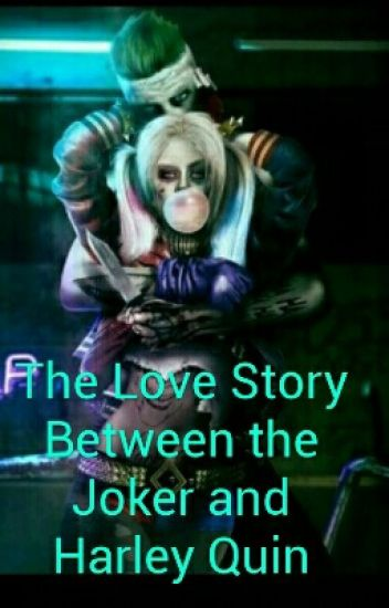 The Love Story Between Joker And Harley Quinn