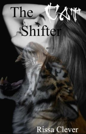 The Cat Shifter by RissaleWriter