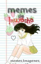 Memes de Inuyasha by sunny-love18