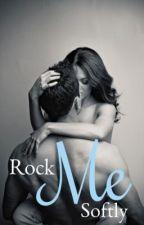 Rock Me Softly by TeAmoAeternum