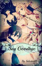 Say goodbay by Selector18