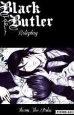 Black Butler RP by Ikumi_The_Otaku