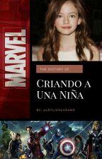 Criando a Una Niña (Avengers)(Ángel Rojo: Libro 1°) by LeylichLugano