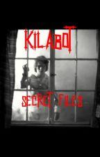 Kilabot Secret files (Tagalog True Horror stories) by Chaba-Chaba
