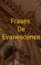 Frases del grupo EVANESCENCE by yamigoth