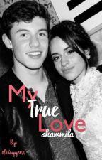 My True Love   sm + cc   shawmila by oliviayyee95