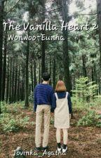 The Vanilla Heart [SECOND] ; Wonwoo-Eunha by Jovinka_Agatha