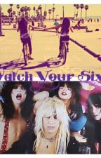 Watch Your Sixx by BrookieLynn1304