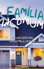 Uma Família (in)Comum by Unidaspelaleitura
