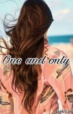 One and Only by GekTiara12