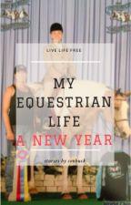My Equestrian life, a new year. by ceobuck