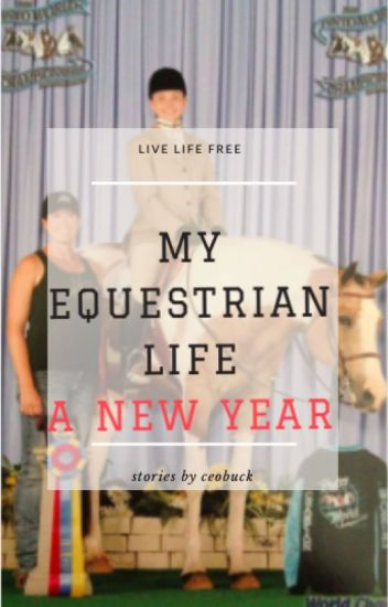 My Equestrian life, a new year.