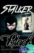 Stalker Black |#1 by zannietommo5