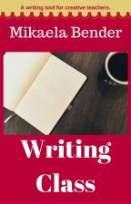 Writing Class (A Tool for Teachers) (Not Real: For a school project) by MikaelaBender