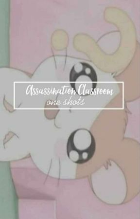assassination classroom || oneshots - Nagisa x Reader |angst| - Wattpad