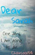 Dear Sarah  by unrealisticfiction