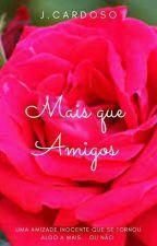 Mais Que Amigos by Jessi_Cardoso