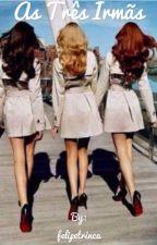 As Três Irmãs  by felipetrinca
