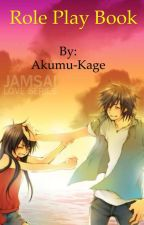 Role play book!!! by Akumu-Kage