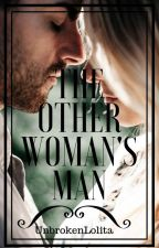 The Other Woman's Man (Another Woman Series #2) by UnbrokenLolita