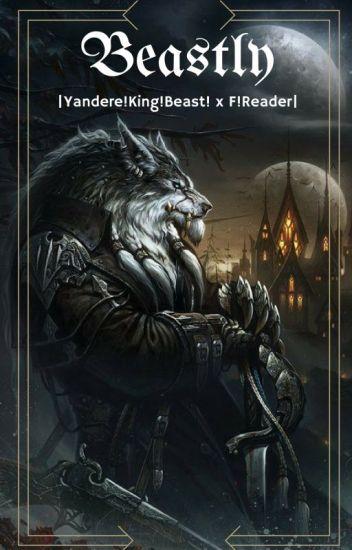 Bëâštlý |Yandere!King!Beast! x F!Reader| - Dragon Empress - Wattpad