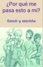 Porque me pasa esto ami [Gonuh y Exorinha] by Kl4uz135