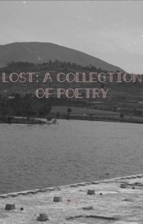Lost: A Collection of Poetry by ALittleReinvention