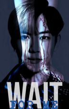 WAIT FOR ME [ONE SHOT] [SHINee] by ThayaHermosa