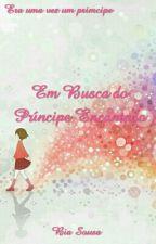 Em Busca do Príncipe Encantado by BeatrizSousa197