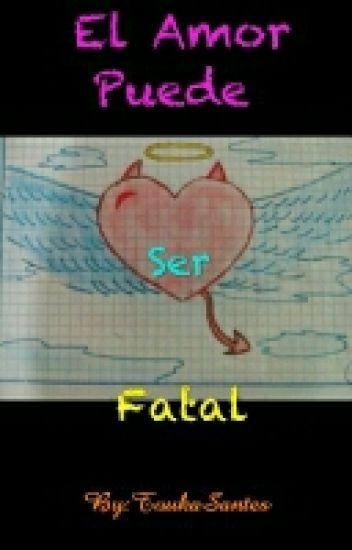 El Amor Puede Ser Fatal