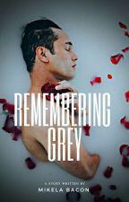 Remembering Grey by THCandSUNSETS