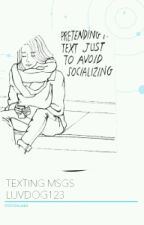 ~Werid Texting~ by luvdog123