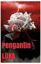 PENGANTIN LUKA by rakbuku93