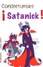 Conchetumare ¡Satanick!   Okegom One-Shots Ramdon   by Ivlis-Chan