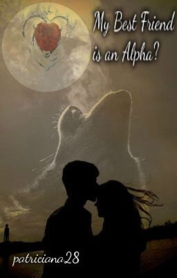 My Best Friend is an Alpha?