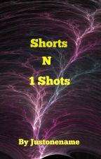 Shorts N 1 Shots by Justonename