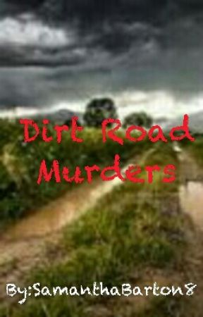Dirt Road Murder by SamanthaBarton8