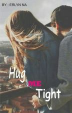Hug ME Tight by chuldygirlxx